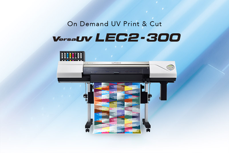 VersaUV LEC2-300 On Demand UV Print & Cut